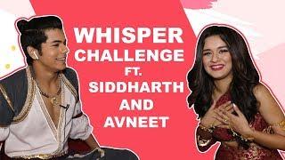 Whisper Challenge Ft. Avneet Kaur & Siddharth Nigam |Aladdin: Naam Toh Suna Hoga| |Exclusive|