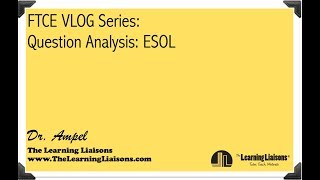 FTCE VLOG:  ESOL Question Analysis