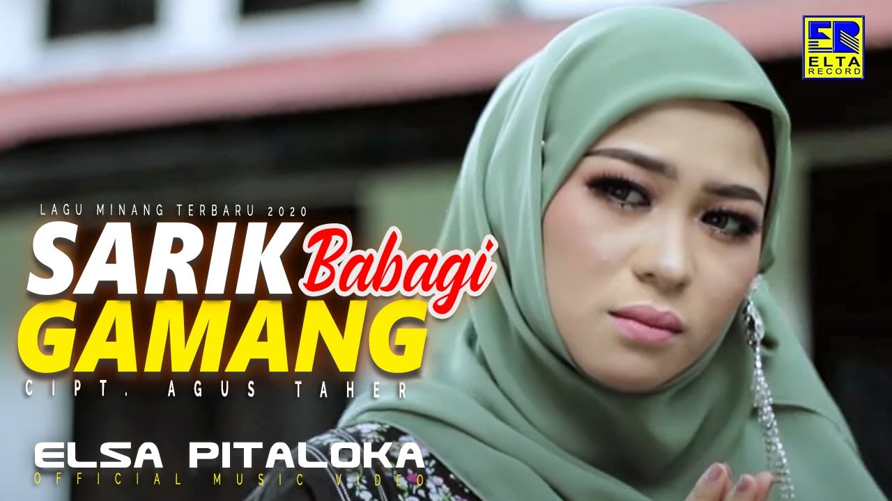 Download LAGU MINANG TERBARU 2020 | ELSA PITALOKA - SARIK BABAGI GAMANG [Official Video Elta Record]