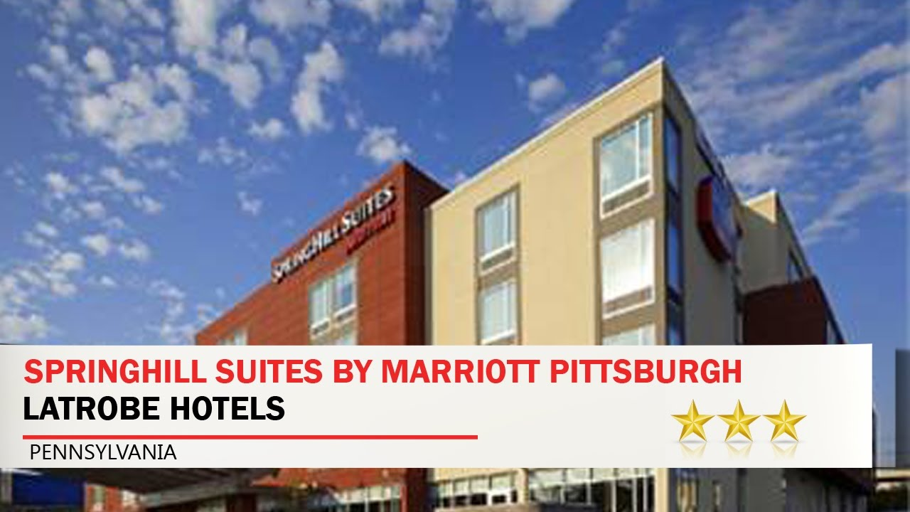 Springhill Suites By Marriott Pittsburgh Latrobe Hotels Pennsylvania