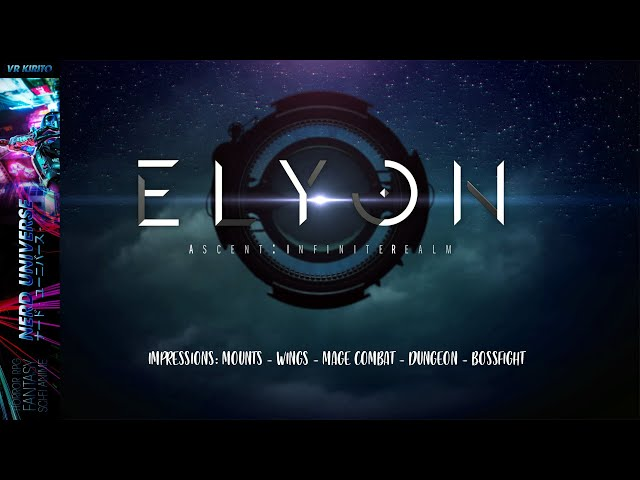 Elyon Pre-Release Impressions: Mounts - Wings - Mage - Dungeon - Boss - Gameplay ☯ PC   2020 OBT