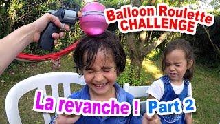 BALLOON ROULETTE CHALLENGE la revanche (Partie 2) : Et le gagnant est ?