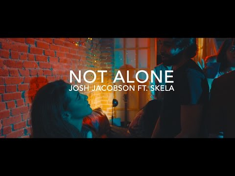 Josh Jacobson - Not Alone (ft. Skela)