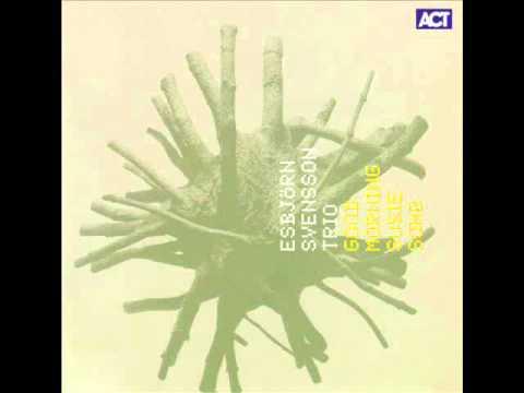 Good Morning Susie Soho (Esbjörn Svensson Trio)