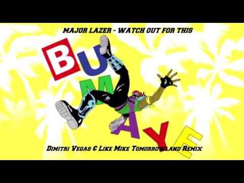 Major Lazer - Watch Out For This (Bumaye) (Dimitri Vegas & Like Mike Tomorrowland 2013 Remix) + DL