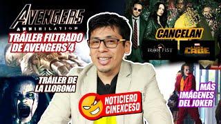 Trailer de Avengers 4?, cancelan Luke cage y Iron fist, La llorona, Spiderman y más | @LordMefe