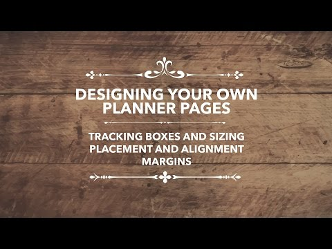 Designing your own planner pages |  tracking boxes  | margins, sizing, placement, alignment