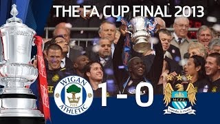 HIGHLIGHTS Wigan Athletic vs Manchester City 1-0 FA Cup Final 2013