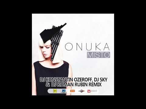 ONUKA - Misto (Dj Konstantin Ozeroff, Dj Sky & Dj Roman Rubin Radio Edit)