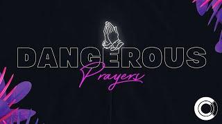 Dangerous Prayers PT1