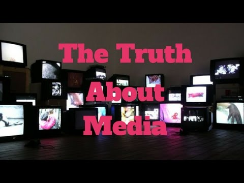 The Truth About Media