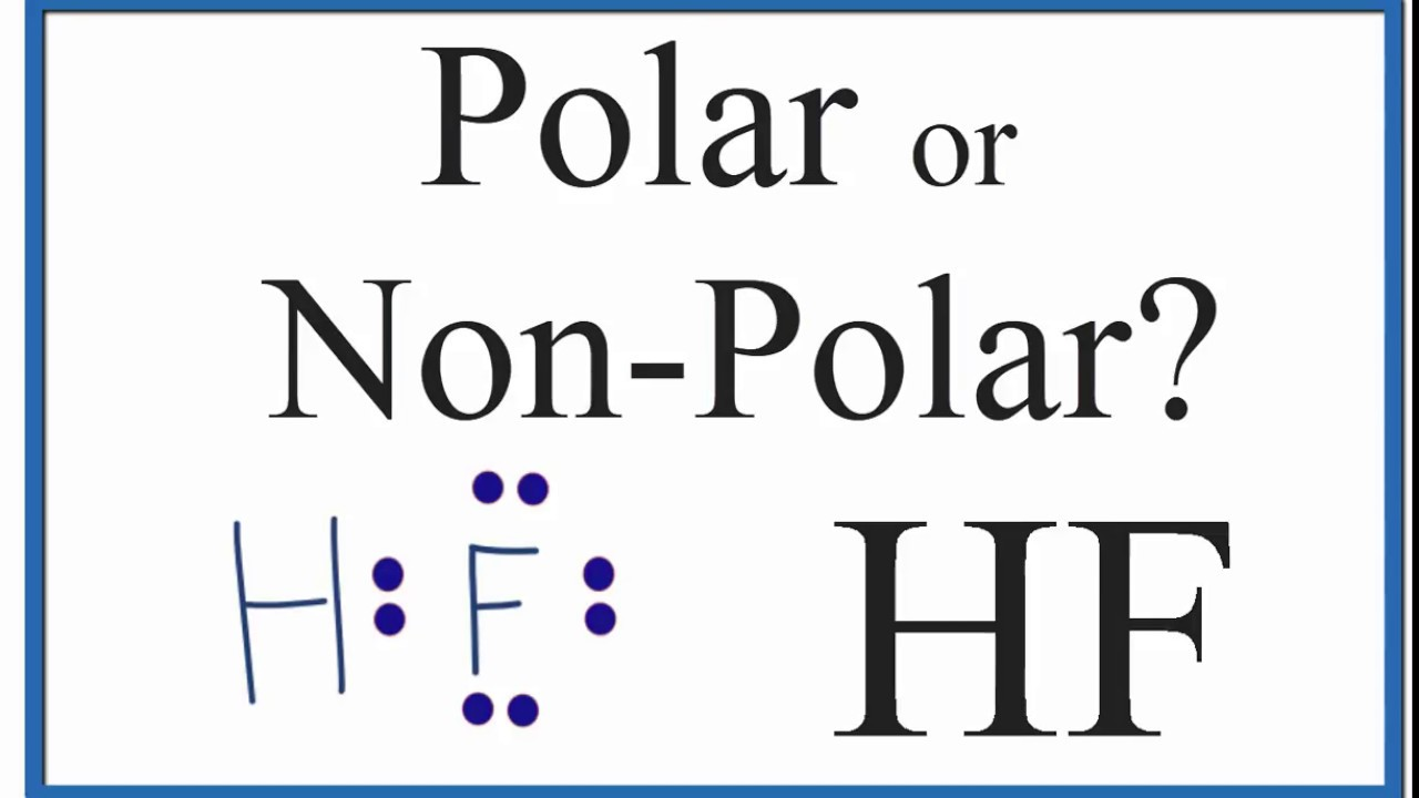 Is Hf Polar Or Non-polar   Hydrofluoric Acid
