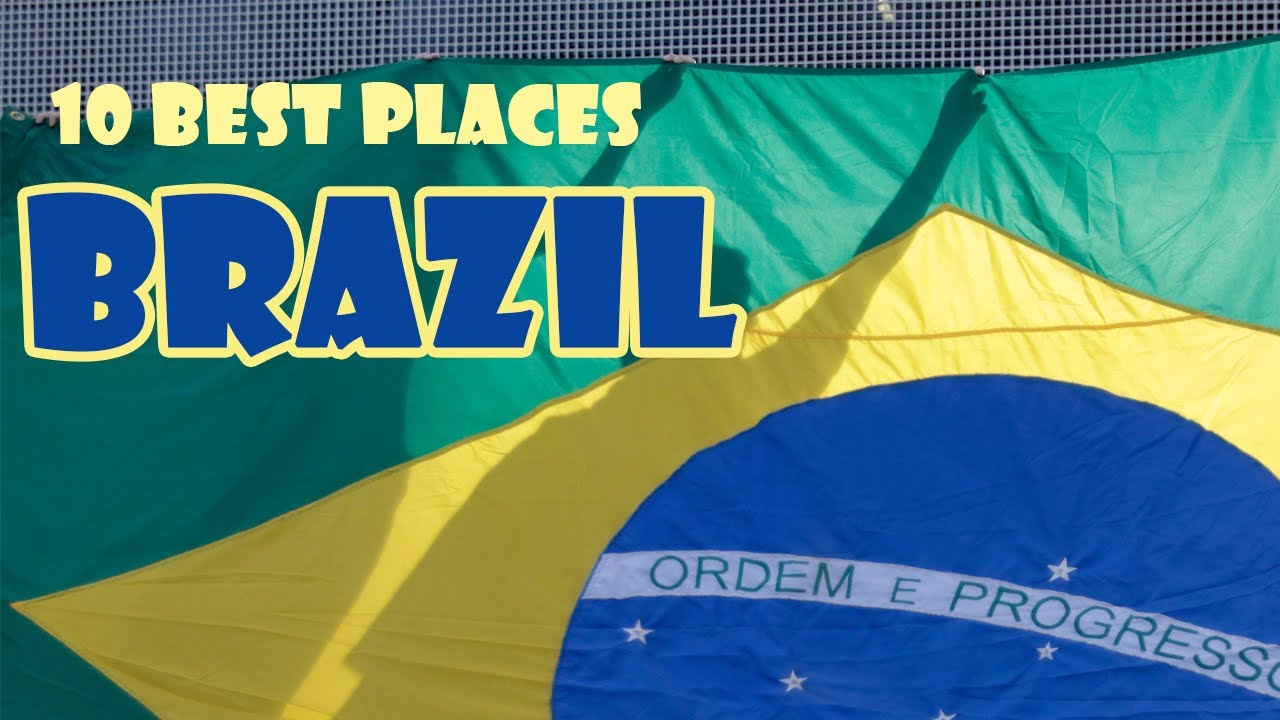 10 best places to visit in brazil youtube Top 10 best vacation places
