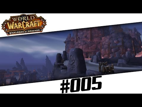 ATEMLOS durch Draenor! - World of Warcraft Warlords of Draenor - #005