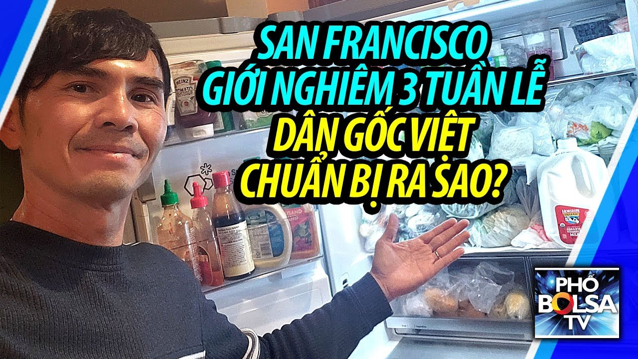 San Francisco ban lệnh giới nghiêm 24/24 trong 3 tuần, dân gốc Việt chuẩn bị ra sao?
