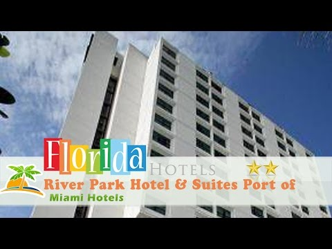 River Park Hotel & Suites Port Of Miami - Miami Hotels, Florida
