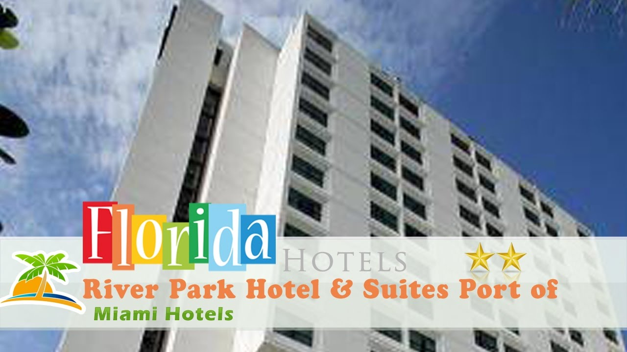 River Park Hotel Suites Port Of Miami