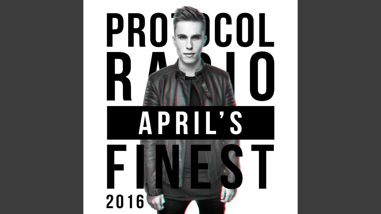 Protocol Radio – April's Finest 2016 (Intro)