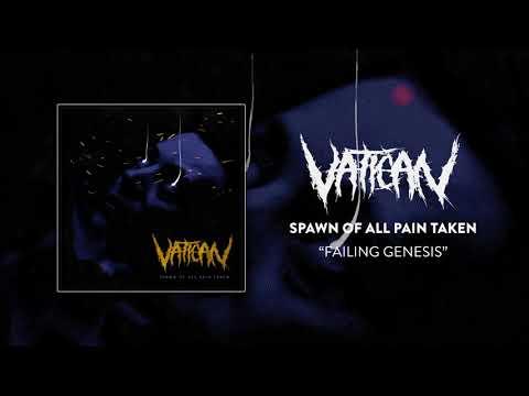 """Vatican - """"Failing Genesis"""""""