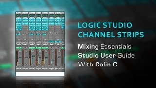 Logic Channel Strips - Studio Mixing Essentials - With Producer Colin C