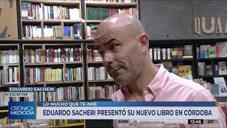 """Eduardo Sacheri presenta su nuevo libro """"Lo mucho que te amé"""""""