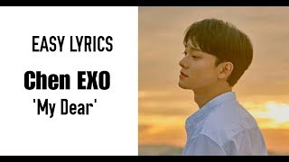 CHEN EXO - My Dear [Easy Lyrics]