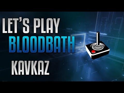 Let's Play Bloodbath Kavkaz (20170809)  