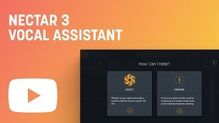 Learn How to Mix Vocals with Nectar 3 Vocal Assistant