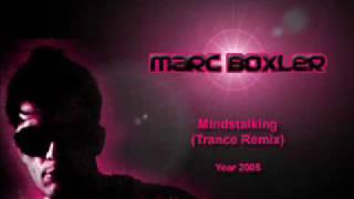 Marc Boxler - Mindstalking (Trance ReMix)