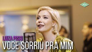 Luiza Possi - Você Sorriu Pra Mim (Microfonado)