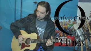 3 Libras (Acoustic A Perfect Circle cover)