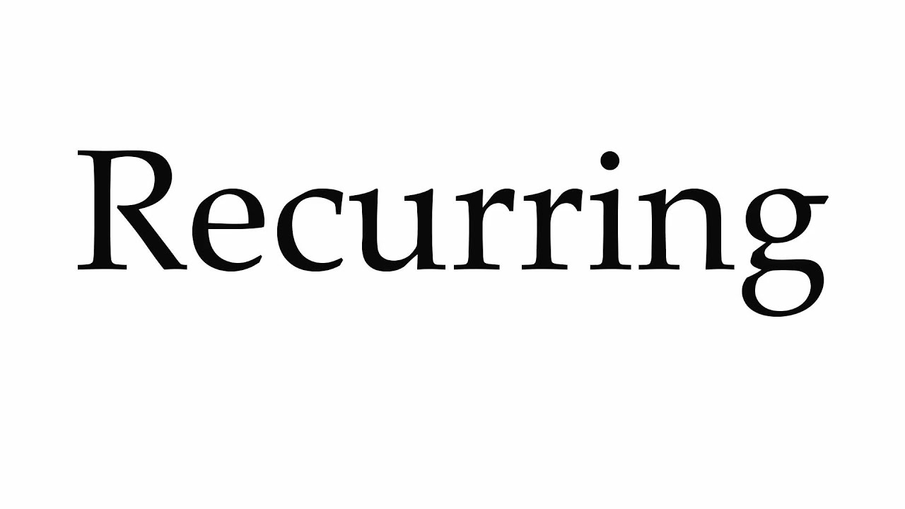 How To Pronounce Recurring Youtube