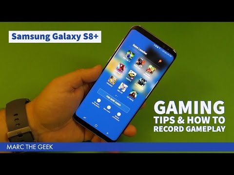 Samsung Galaxy S8: Gaming Tips & How To Record Gameplay