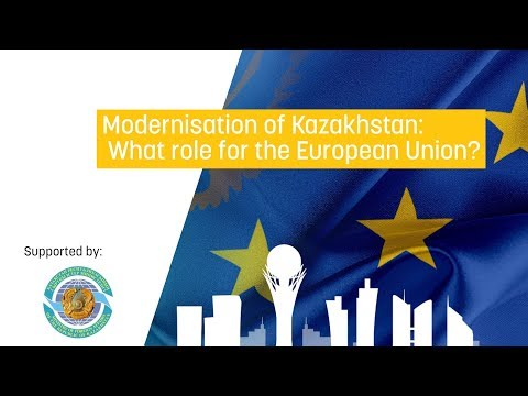 Modernisation of Kazakhstan: What role for the European Union?