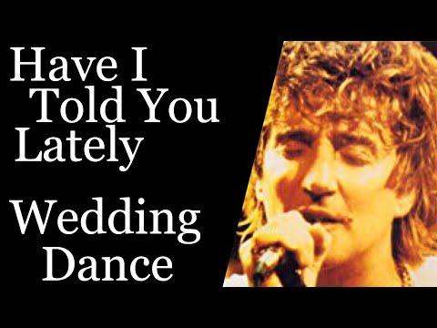 Have I Told You Lately - Rod Stewart - Wedding Dance