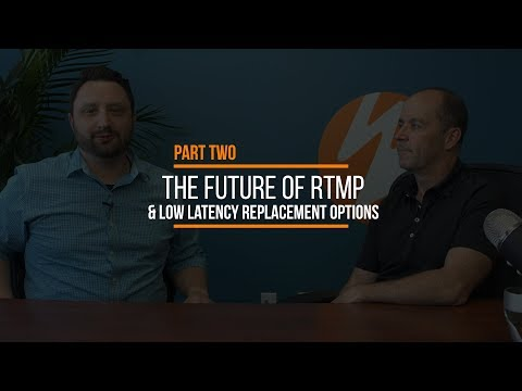 The Future Of RTMP & Low Latency Replacement Options