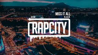 K.A.A.N. - Miss It All
