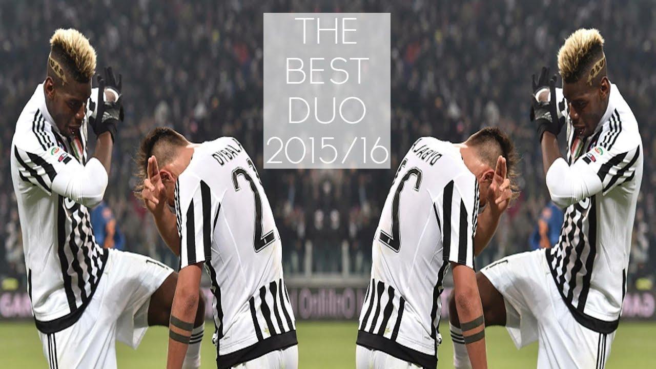 Dybala And Pogba O The Best Duo 2015 2016 HD