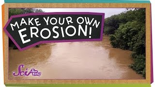 Make Your Own Erosion! - #sciencegoals