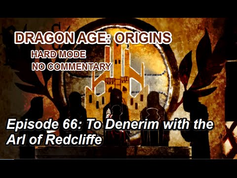 Dragon Age: Origins - Hard - 66: To Denerim with the Arl of Redcliffe