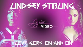 LINDSEY STIRLING - 'Love Goes On And On' (Feat. AMY LEE) (LYRIC Video)
