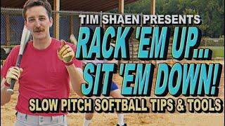 """Rack 'Em Up, Sit 'Em Down!"" Tim Shaen's Slow Pitch Softball Tips & Tools"