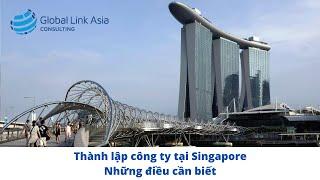 Thành lập công ty tại Singapore - những điều cần biết