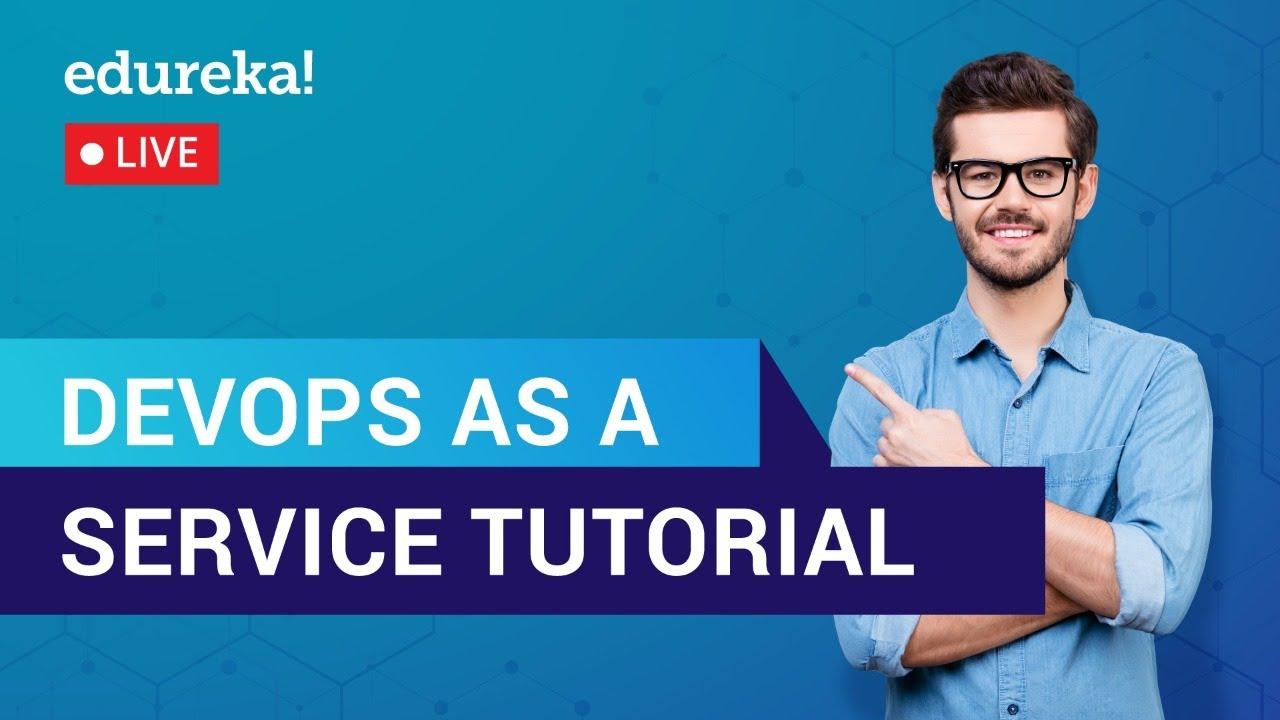 DevOps as a Service Tutorial | What Is DevOps | DevOps Training