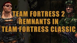 Team Fortress 2 Remnants in Team Fortress Classic