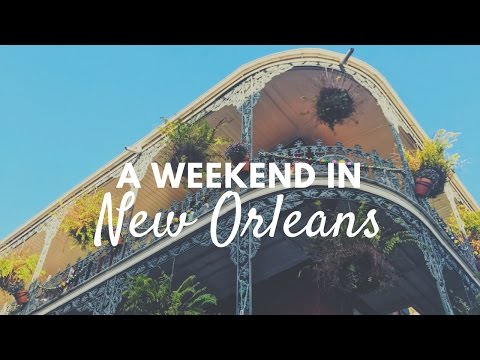A Weekend in New Orleans | Travel Vlog 2017