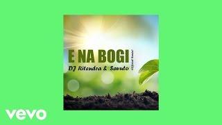 DJ Ritendra - E Na Bogi (Official Remix) (AUDIO) ft. Savuto Vakadewavosa