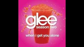 Glee - When I Get You Alone & Download Link
