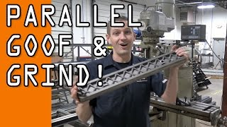 Parallel Fail!  We goofed!  Machining & Grinding a 24