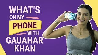 Gauahar Khan: What's on my phone | Fashion | Lifestyle | Pinkvilla